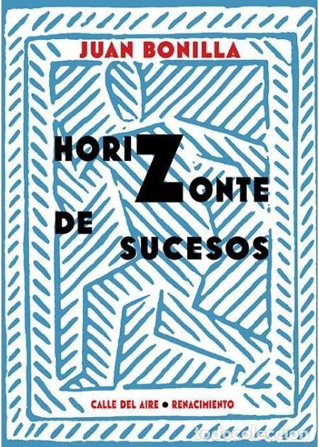 HORIZONTE DE SUCESOS. JUAN BONILLA. -NUEVO (Libros Nuevos - Narrativa - Literatura Española)