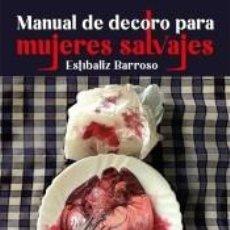 Libros: MANUAL DE DECORO PARA MUJERES SALVAJES. Lote 237312255