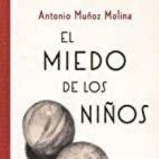 Livros: EL MIEDO DE LOS NIÑOS ANTONIO MUÑOZ MOLINA. Lote 238567730