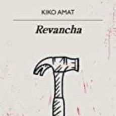 Libri: REVANCHA KIKO AMAT. Lote 238568720