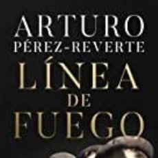Livres: LINEA DE FUEGO ARTURO PÉREZ REVERTE. Lote 238568940