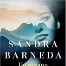 Livres: UN OCÉANO PARA LLEGAR A TI SANDRA BARNEDA. Lote 238916215
