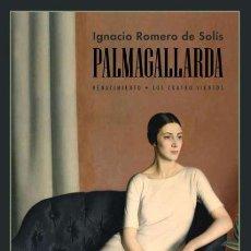 Libros: PALMAGALLARDA I. IGNACIO ROMERO DE SOLÍS.-NUEVO. Lote 240334105