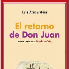 Libros: EL RETORNO DE DON JUAN.LUIS ARAQUISTÁIN.-NUEVO. Lote 241906330