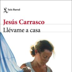 Livres: LLÉVAME A CASA. JESÚS CARRASCO. Lote 242912000