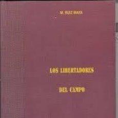 Libros: LOS LIBERTADORES DEL CAMPO. M. RUIZ MAYA. Lote 243984215