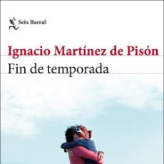 Libros: FIN DE TEMPORADA. IGNACIO MARTINEZ PISÓN. Lote 244782420
