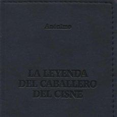 Libros: LA LEYENDA DEL CABALLERO DEL CISNE.ANÓNIMO.SIMANCAS EDICIONES (EL PARNASILLO).2005.NUEVO.. Lote 244800150