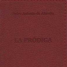 Libros: LA PRÓDIGA.PEDRO ANTONIO DE ALARCÓN.SIMANCAS EDICIONES (EL PARNASILLO).2007.NUEVO.. Lote 244802615