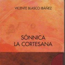 Libros: SÓNNICA.LA CORTESANA.2 VOLÚMENES.VICENTE BLASCO IBÁÑEZ.SIMANCAS EDICIONES(EL PARNASILLO).. Lote 244807275