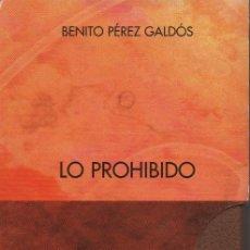 Libros: LO PROHIBIDO.2 VOLÚMENES.BENITO PÉREZ GALDÓS.SIMANCAS EDICIONES(EL PARNASILLO).2006.NUEVO.. Lote 244809385