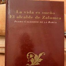 Libros: LA VIDA ES UN SUEÑO EL ALCALDE DE ZALAMEA PEDRO CALDERÓN DE LA BARCA. Lote 245065255