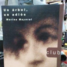 Libros: UN ARBOL, UN ADIÓS-MARINA MAYORAL-EDITA ACENTO 1996. Lote 245181165
