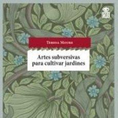 Libros: ARTES SUBVERSIVAS PARA CULTIVAR JARDINES. Lote 245219455