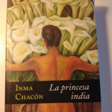 Libros: LIBRO LA PRINCESA INDIA, INMA CHACON. Lote 245304115