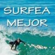 Libros: SURFEA MEJOR - TACTICA Y PRACTICA DEL SURF. Lote 245371395