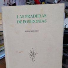 Libros: LAS PRADERAS DE POSIDONIAS-REBECA OSORIO-1994, MIRAR FOTOS. Lote 245406330