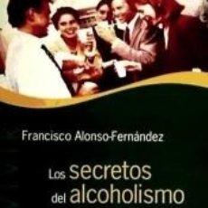 Libros: LOS SECRETOS DEL ALCOHOLISMO: MUJER, TRABAJO Y JUVENTUD. Lote 245534110