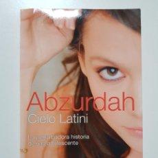 Libros: ABZURDAH. CIELO LATINI. LA PERTURBADORA HISTORIA DE UNA ADOLESCENTE POCKET AMBAR. 2010. Lote 245545105