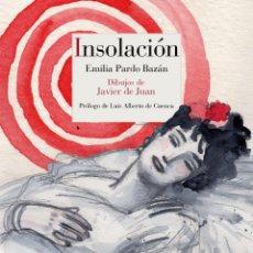Libros: INSOLACIÓN. EMILIA PARDO BAZÁN. DIBUJOS DE JAVIER DE JUAN.-NUEVO. Lote 246856550