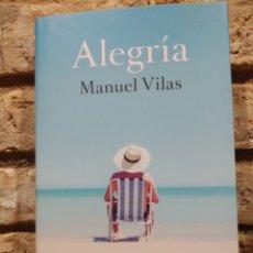Libros: ALEGRÍA FINALISTA PREMIO PLANETA 2019 MANUEL VILAS. BOOKET. TAPA DURA. Lote 246932050