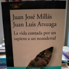 Libri: JUAN JOSÉ MILLÁS/JUAN LUIS ARSUAGA.LA VIDA CONTADA POR UN SAPIENS A UN NEANDERTAL ALFAGUARA. Lote 251095920