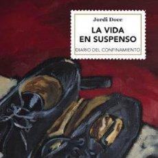 Libros: LA VIDA EN SUSPENSO. JORDI DOCE.-NUEVO. Lote 251736565