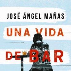 Libros: UNA VIDA DE BAR EN BAR.JOSÉ ÁNGEL MAÑAS.-NUEVO. Lote 251742270