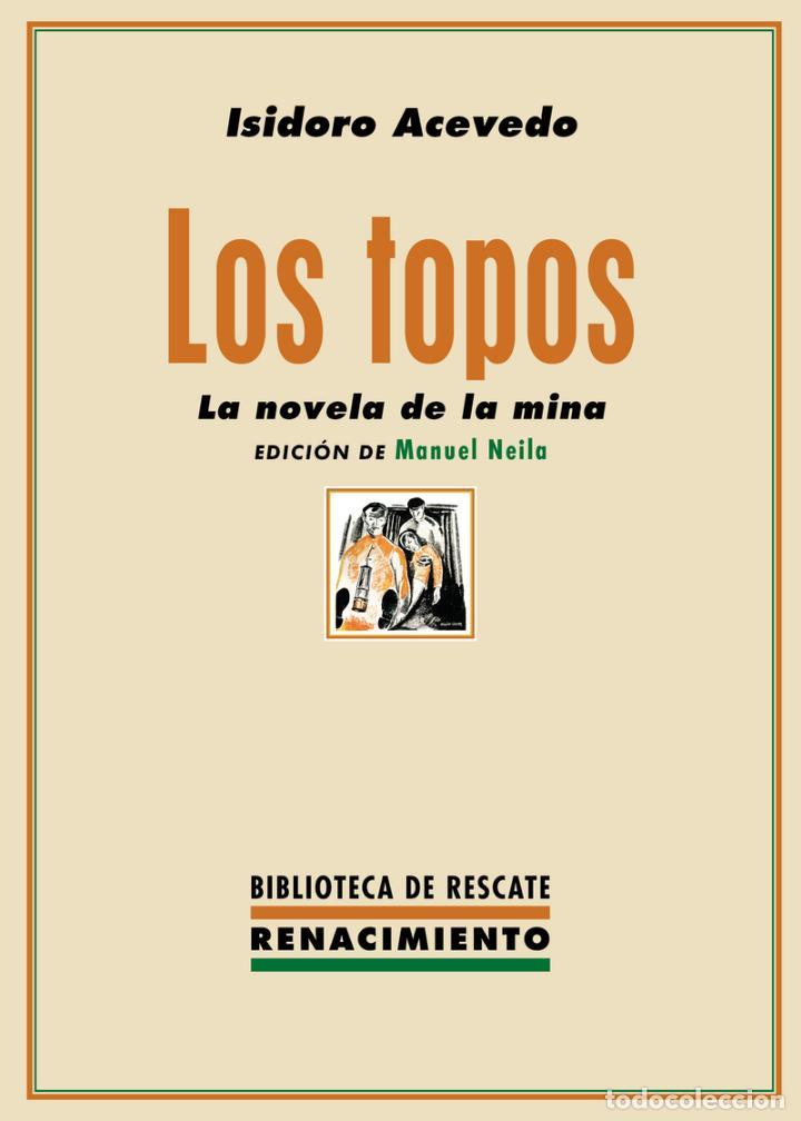 LOS TOPOS.ISIDORO ACEVEDO.-NUEVO (Libros Nuevos - Narrativa - Literatura Española)