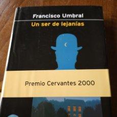 Livros: UN SER DE LEJANÍAS. FRANCISCO UMBRAL. Lote 251976910