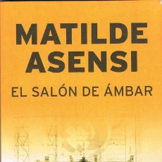 Libros: EL SALON DE AMBAR -- MATILDE ASENSI. Lote 252186475