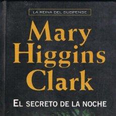 Libros: EL SECRETO DE LA NOCHE -MARY HIGGINS CLARK. Lote 252217490