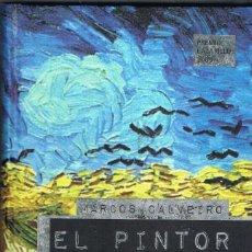 Libros: EL PINTOR DEL SOMBRERO MALVA - MARCOS CLAVEIRO. Lote 252304050