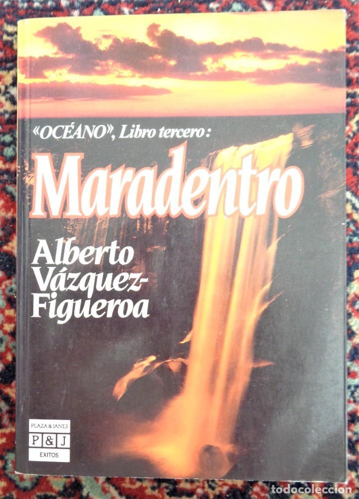 ALBERTO VAZQUEZ FIGUEROA MARADENTRO (Libros Nuevos - Narrativa - Literatura Española)