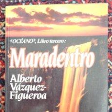 Libros: ALBERTO VAZQUEZ FIGUEROA MARADENTRO. Lote 252371390