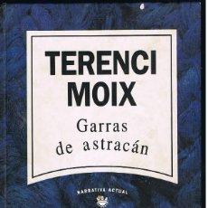 Libros: GARRAS DE ASTRACAN - TERENCI MOIX. Lote 252371615