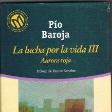 Libros: AURORA ROJA -- LUCHA POR LA VIDA III -- PIO BAROJA. Lote 252532565