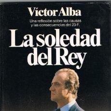 Libros: LA SOLEDAD DEL REY -- VICTOR ALBA. Lote 252654515