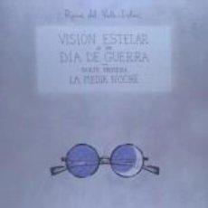 Libros: VISIÓN ESTELAR DE UN DÍA DE GUERRA. Lote 254525805