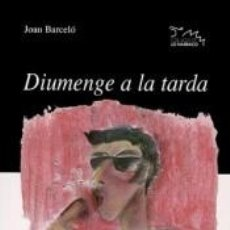 Libros: DIUMENGE A LA TARDA. Lote 254526010