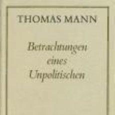 Libros: BETRACHTUNGEN EINES UNPOLITISCHEN ( FRANKFURTER AUSGABE). Lote 254734625