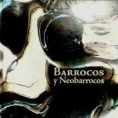 Libros: BARROCOS Y NEOBARROCOS : EL INFIERNO DE LO BELLO. Lote 254741330