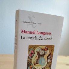 Libros: LA NOVELA DEL CORSÉ. AUTOR: MANUEL LONGARES. Lote 256041030