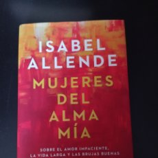 Libros: MUJERES DEL ALMA MIA , ISABEL ALLENDE. Lote 256053290