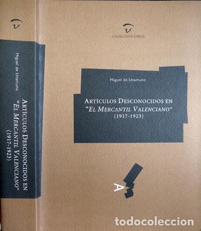 UNAMUNO, MIGUEL DE. ARTÍCULOS DESCONOCIDOS EN «EL MERCANTIL VALENCIANO». 2003. (Libros Nuevos - Narrativa - Literatura Española)