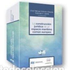 Libros: LA CONSTRUCCIÓN JURÍDICA DE UN ESPACIO MARÍTIMO COMÚN EUROPEO. Lote 257437555