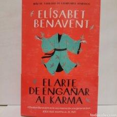 Libros: EL ARTE DE ENGAÑAR AL KARMA DE ELÍSABET BENAVENT. Lote 257551820