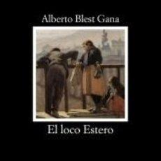 Libros: EL LOCO ESTERO. Lote 257625865