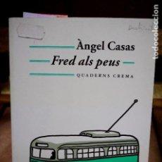 Libros: CASAS ANGEL.FRED ALS PEUS.DEDICATORIA.. Lote 257651590