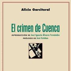 Libros: EL CRIMEN DE CUENCA. ALICIO GARCITORAL. -NUEVO. Lote 259714100